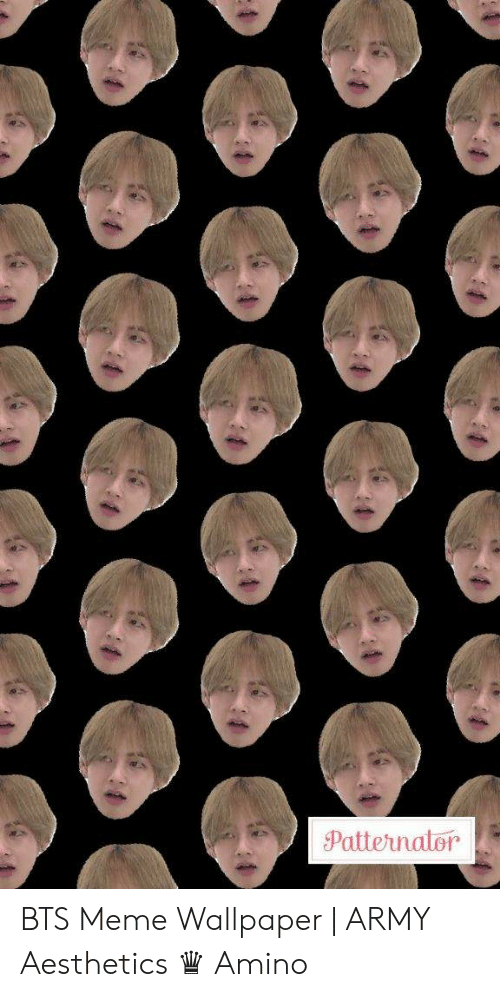 patternator bts meme wallpaper army aesthetics %E2%99%9B amino 49544806