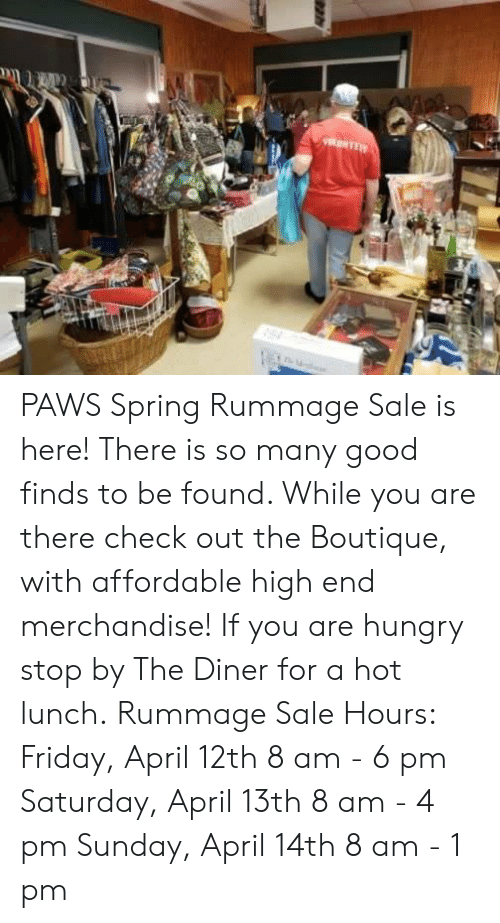 PAWS Spring Rummage Sale Is Here! There Is So Many Good