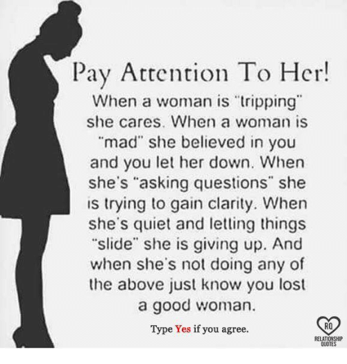 Pay Attention To Her When A Woman Is Tripping She Cares When A