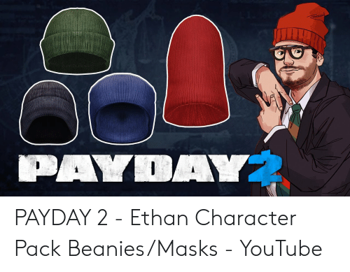 PAYDAY 2 - Ethan Character Pack BeaniesMasks - YouTube