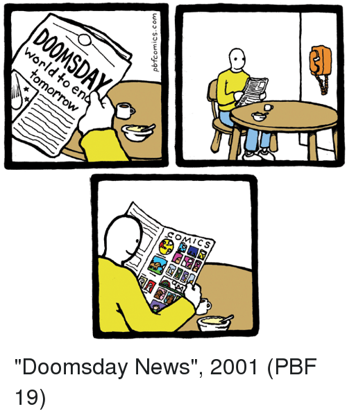 "Memes, News, and 🤖: pbfcomics.com ""Doomsday News"", 2001 (PBF 19)"