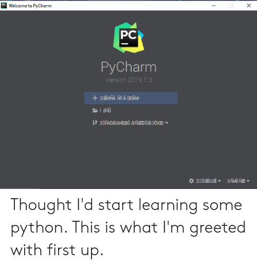 PC Welcome to PyCharm PC PyCharm Version 201913 JHDOCEOCI THOGGNOE
