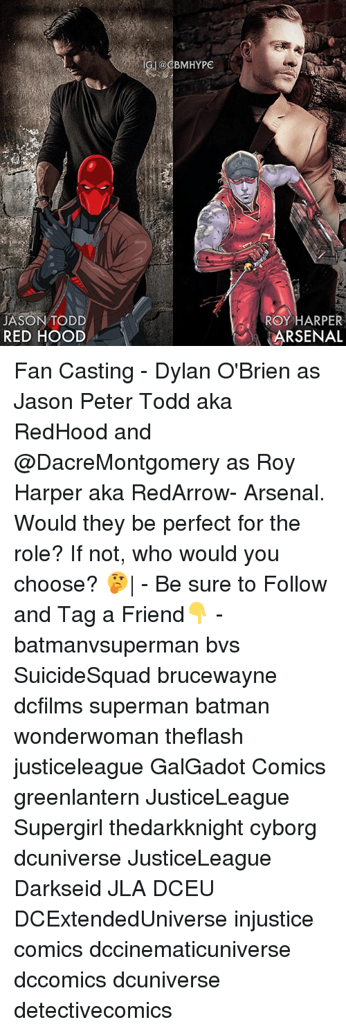 Arsenal, Batman, and Dylan O'Brien: PE  JASON TODD  RED HOOD  ROY HARPER  ARSENAL Fan Casting - Dylan O'Brien as Jason Peter Todd aka RedHood and @DacreMontgomery as Roy Harper aka RedArrow- Arsenal. Would they be perfect for the role? If not, who would you choose? 🤔| - Be sure to Follow and Tag a Friend👇 - batmanvsuperman bvs SuicideSquad brucewayne dcfilms superman batman wonderwoman theflash justiceleague GalGadot Comics greenlantern JusticeLeague Supergirl thedarkknight cyborg dcuniverse JusticeLeague Darkseid JLA DCEU DCExtendedUniverse injustice comics dccinematicuniverse dccomics dcuniverse detectivecomics