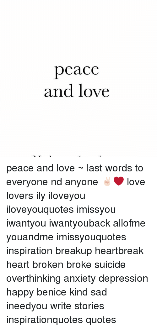 Peace and love peace and love last words to everyone nd anyone love memes and anxiety peace and love peace and love last words publicscrutiny Images
