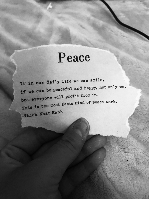 Life, Happy, and Smile: Peace  If in our daily life we can smile,  if we can be peaceful and happy, not only we,  but everyone will profit from it.  This is the most basic kind of peace wo  -Thich Nhat Hanh  rk.