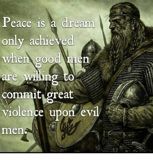 [Image: peace-is-a-dream-only-achieved-when-good...296512.png]