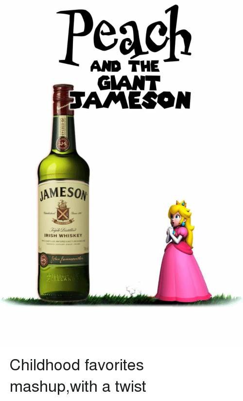Irish, Reddit, and Mashup: Peach  AND THE  JAMESON  IRISH WHISKEY