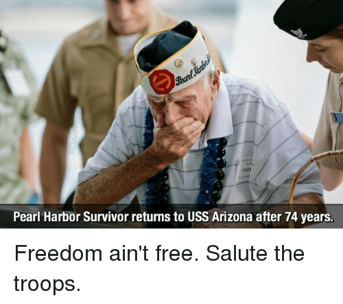 pearl harbor survivor returns to uss arizona after 74 years 11121471 ✅ 25 best memes about freedom ain't free freedom ain't free memes