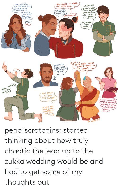 Target, Tumblr, and Blog: pencilscratchins: started thinking about how truly chaotic the lead up to the zukka wedding would be and had to get some of my thoughts out