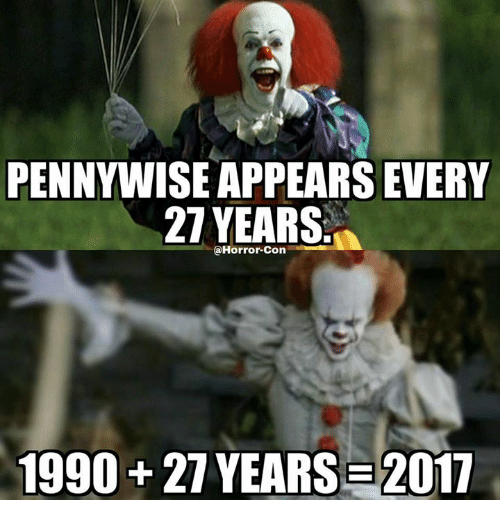 pennywise appears every 27 years horror con 1990 2 years 2011 21219883 pennywise appears every 27 years horror con 1990 2 years 2011