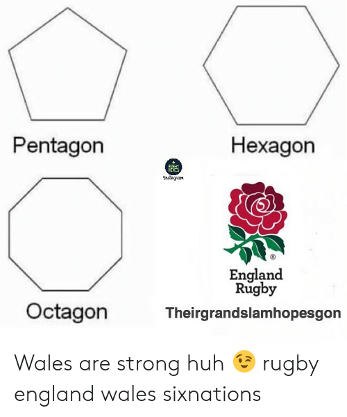 England, Huh, and Hexagon: Pentagon  Hexagon  HEHES  England  Rugby  Octagon  Theirgrandslamhopesgon Wales are strong huh 😉 rugby england wales sixnations