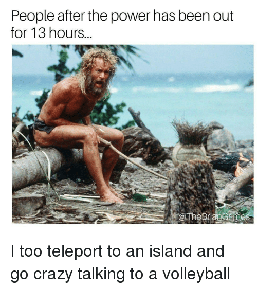 People After The Power Has Been Out For 13 Hours Crazy Meme On Meme