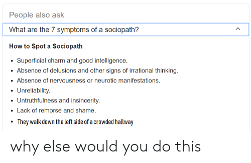 People Also Ask What Are the 7 Symptoms of a Sociopath? How