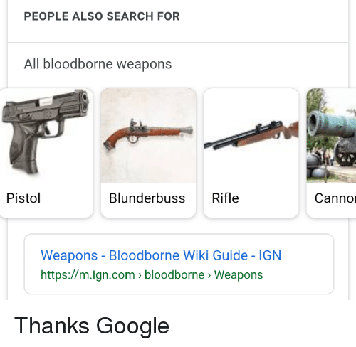 PEOPLE ALSO SEARCH FOR All Bloodborne Weapons Pistol Blunderbuss