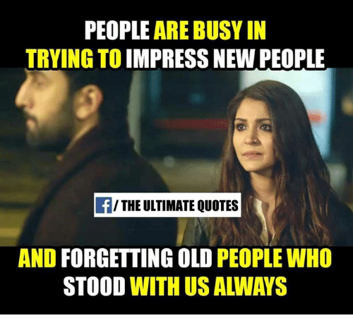 PEOPLE ARE BUSY IN TRYING TO IMPRESS NEW PEOPLE THE ULTIMATE QUOTES Unique Old People Quotes