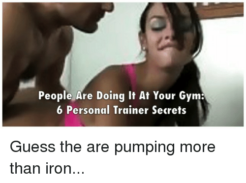 people are doing it at your gym 6 personal trainer secrets guess the