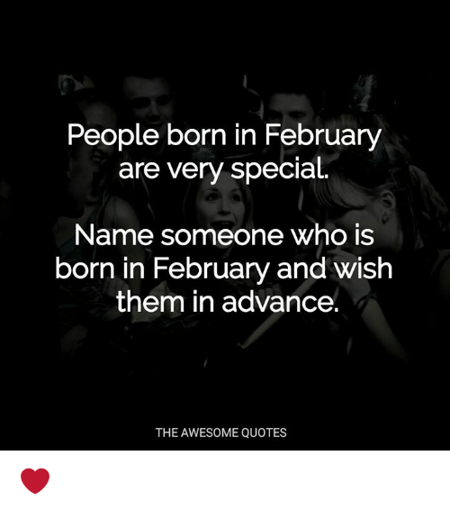 February Quotes | People Born In February Are Very Special Name Someone Who Is Born In