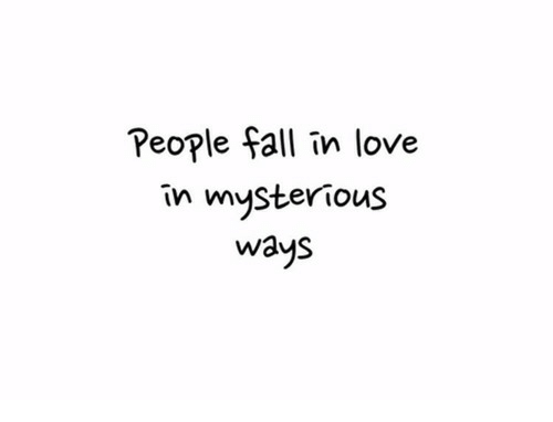 Fall, Love, and In Love: People fall in love  in mysteriouS  ways