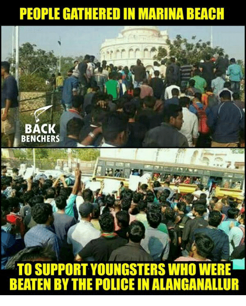 Memes, Beach, and 🤖: PEOPLE GATHERED IN MARINA BEACH  BACK  BENCHERS  'TO SUPPORT YOUNGSTERS WHO WERE  BEATEN BY THE POLICEINALANGANALLUR