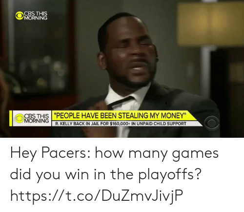 "me.me: ""PEOPLE HAVE BEEN STEALING MY MONEY""  R. KELLY BACK IN JAIL FOR $160,000+ IN UNPAID CHILD SUPPORT  CBS THIS  0 NORNİNG 