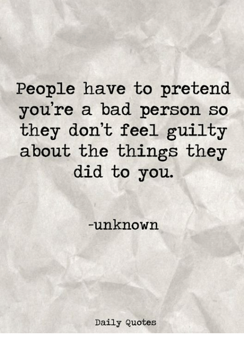 People Have to Pretend You\'re a Bad Person So They Don\'t ...