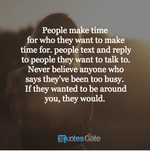 People Make Time For Who They Want To Make Time For People