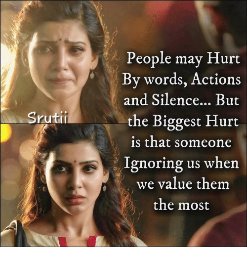 Memes, Silence, and 🤖: People may Hurt  By words, Actions  and Silence... But  is that someone  we value them  the Biggest Hurt  ruti  Ignoring us when  the most