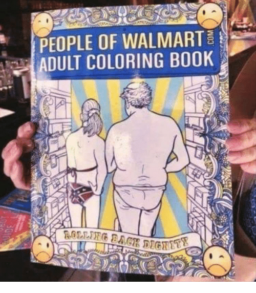 People Of Walmart Adult Coloring Book Walmart Meme On Me Me