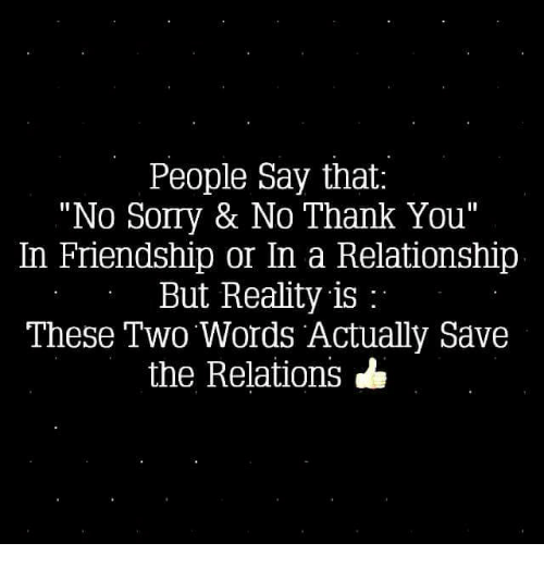 """Memes, Sorry, and Thank You: People Say that:  """"No Sorry & No Thank You""""  In Friendship or In a Relationship  But Reality is  These Two Words Actually Save  the Relations"""