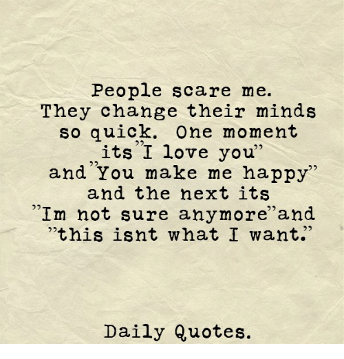 Love, Scare, And I Love You: People Scare Me. They Change Their