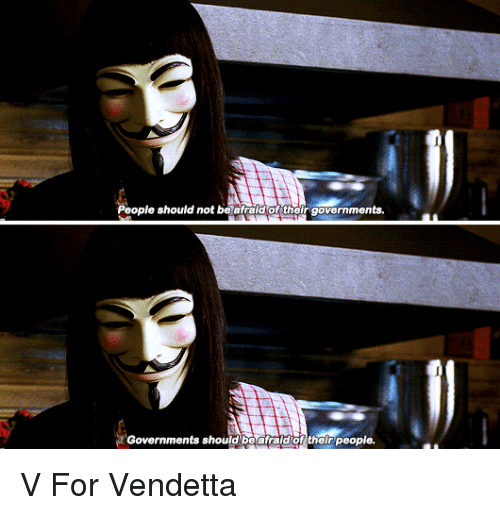 V For Vendetta And People Should Not Be Afraidof Their Governments