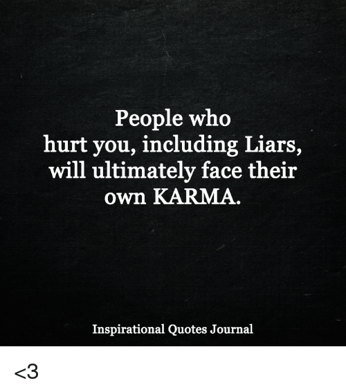 People Who Hurt You Including Liars Will Ultimately Face Their Own