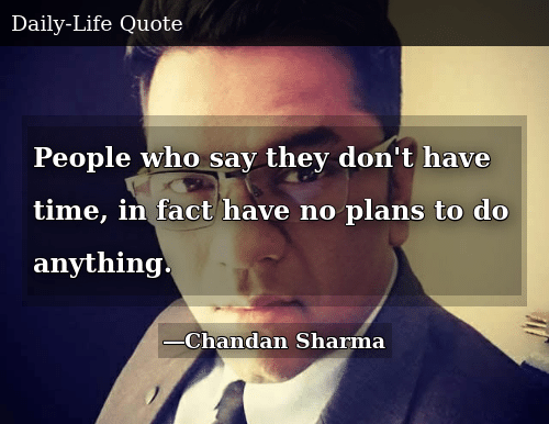 SIZZLE: People who say they don't have time, in fact have no plans to do anything.