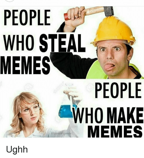 people who steal r memes people who make memes zensi 10574551 ✅ 25 best memes about r meme r memes