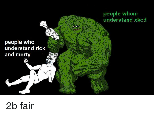 Rick and Morty, Dank Memes, and Xkcd: people whom  understand xkcd  3  people who  understand rick  and morty