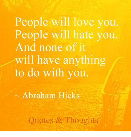 People Will Love You People Will Hate You And None Of It Will Have