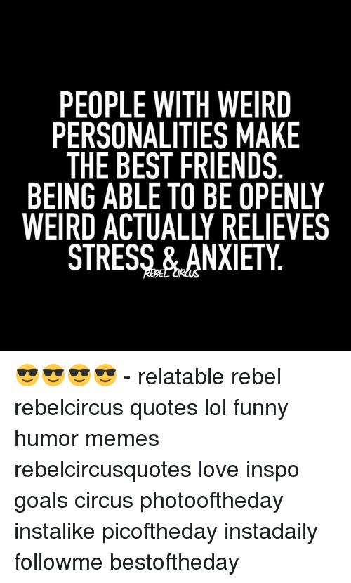 PEOPLE WITH WEIRD PERSONALITIES MAKE THE BEST FRIENDS BEING ...
