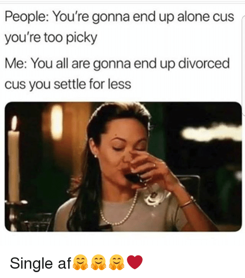 are you too picky dating If you're doing this, chances are you're veering into the extremely picky territory in relationships (and it may actually be a defense mechanism.