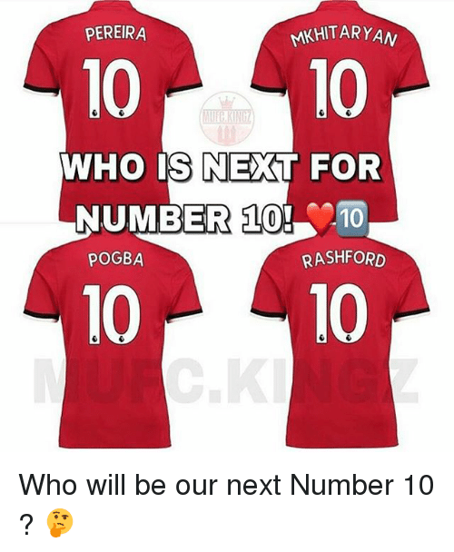 the latest 9b345 6509d PEREIRA MKHITARYAM 10- 10 WHO IS NEXT FOR ER 10 NUMB 10 ...