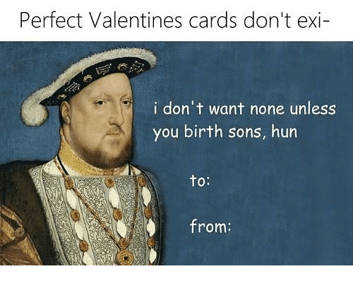 Don't Want None, Classical Art, and You: Perfect Valentines cards don't exi  i don't want none unless  you birth sons, hun  to:  from: