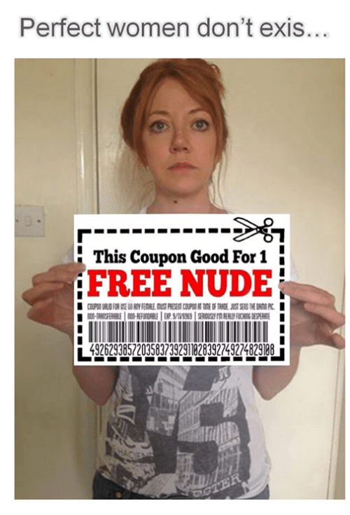 Perfect Women Don T Exis This Coupon Good For 1 Free Nude