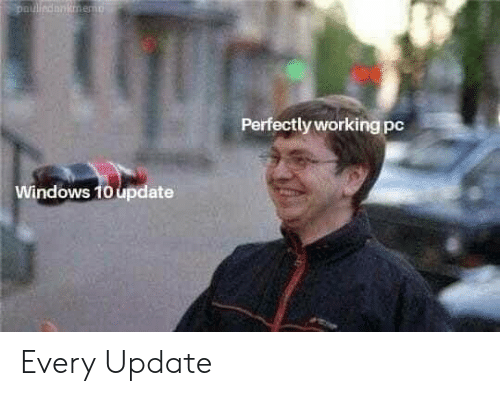 Windows, Windows 10, and Working: Perfectly working pc  Windows 10 update Every Update