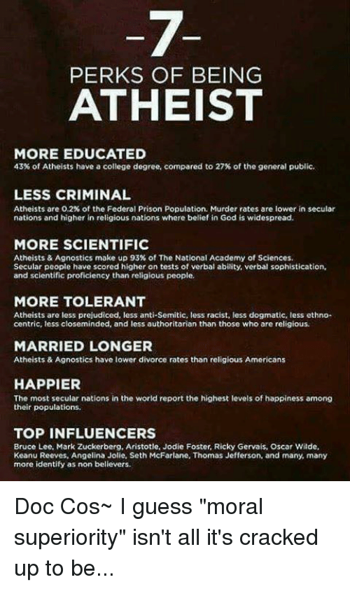 are atheists happier than believers Are atheists happier than theists  right now when the majority of humans are believers,  mean that in general theists are happier than atheists,.