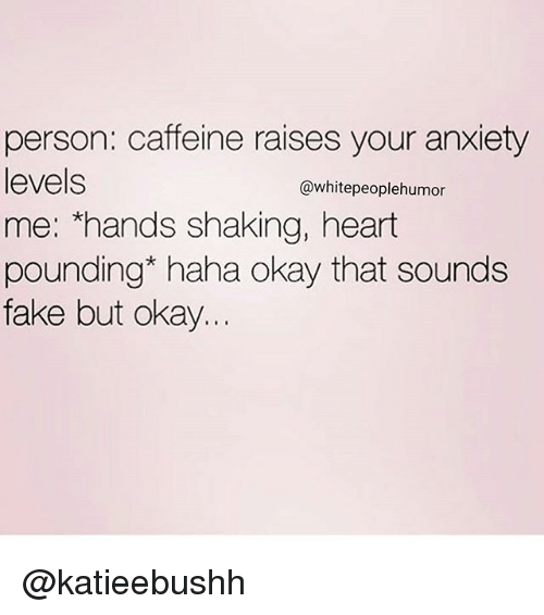 caffeine and anxiety essay Learn more about caffeine many people enjoy a cup of coffee or tea to give them a boost but is it safe  anxiety dependency, so you need to take more of it to.