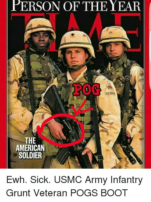 PERSON OF THE YEAR THE AMERICAN SOLDIER Ewh Sick USMC Army ...