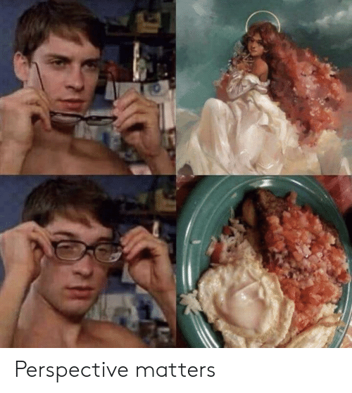 Perspective and Matters: Perspective matters