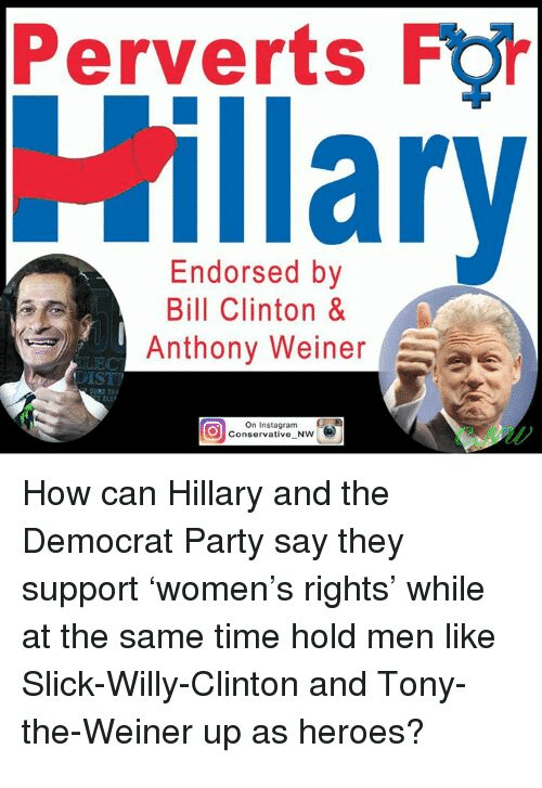 Perverts F Endorsed by Bill Clinton & 7 Anthony Weiner Aae ...