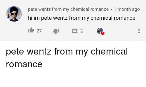 Pete Wentz, My Chemical Romance, and Romance: pete wentz from my chemical romance 1 month ago  hi im pete wentz from my chemical romance