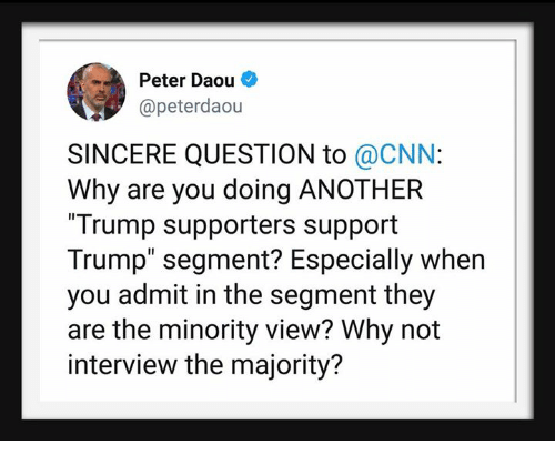 Home Market Barrel Room Trophy Room ◀ Share Related ▶ cnn.com Trump another why interview they you question why not when you peter are you next collect meme → Embed it next → Peter Daou @peterdaou SINCERE QUESTION to @CNN Why are you doing ANOTHER Trump supporters support Trump segment? Especially when you admit in the segment they are the minority view? Why not interview the majority? Meme cnn.com Trump another why interview they you question why not when you peter are you admit are you doing support When Not Trump Supporters The Especially Sincere Are View cnn.com cnn.com Trump Trump another another why why interview interview they they you you question question why not why not when you when you peter peter are you are you admit admit are you doing are you doing support support When When Not Not Trump Supporters Trump Supporters The The Especially Especially Sincere Sincere Are Are View View found @ 61 likes ON 2018-02-13 19:31:42 BY me.me source: facebook view more on me.me