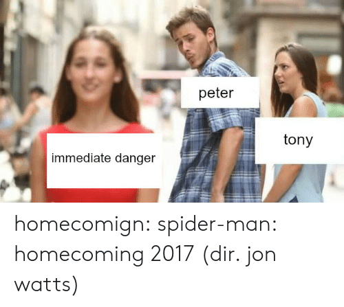 Spider, SpiderMan, and Target: peter  tony  immediate danger homecomign: spider-man: homecoming 2017 (dir. jon watts)